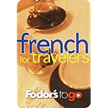 Fodor's to Go: French for Travelers, 1st Edition