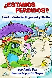 ¿Estamos Perdidos? Una Historia de Raymond y Sheila (Raymond and Sheila Stories nº 2) (Spanish Edition)
