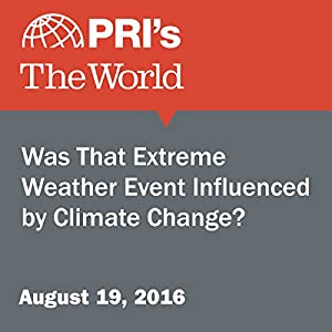 Was That Extreme Weather Event Influenced by Climate Change?