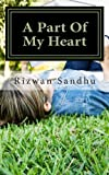 A Part of My Heart, Rizwan Sandhu, 1481920987