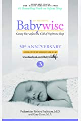 On Becoming Babywise: Giving Your Infant the Gift of Nighttime Sleep - New Edition Paperback