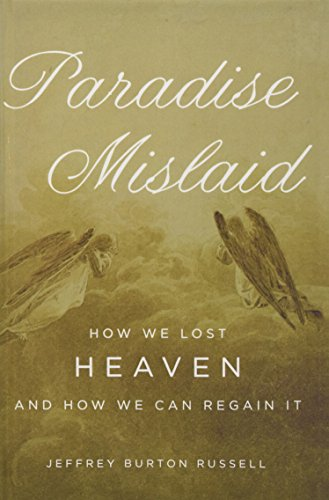 Paradise Mislaid: How We Lost Heaven--and How We Can Regain (Golden Harvest Salt)
