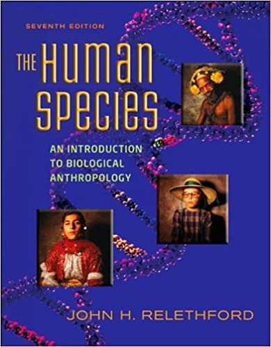 by John Relethford The Human Species: An Introduction to Biological Anthropology(text only)7th (Seventh) edition[Paperback]2007
