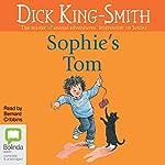 Sophie's Tom | Dick King-Smith