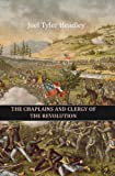 The Chaplains and Clergy of the Revolution, Joel Tyler Headley, 1453716491