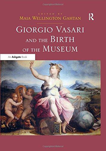 Giorgio Vasari and the Birth of the Museum