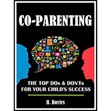 CO-PARENTING: The Top Dos & Don'ts for Your Child's Success