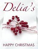 Delia's Happy Christmas, Delia Smith, 0091933064