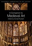 img - for A Companion to Medieval Art: Romanesque and Gothic in Northern Europe: Romanesque and Gothic in Northern Europe (Blackwell Companions to Art History) by Conrad Rudolph (2009-12-11) book / textbook / text book