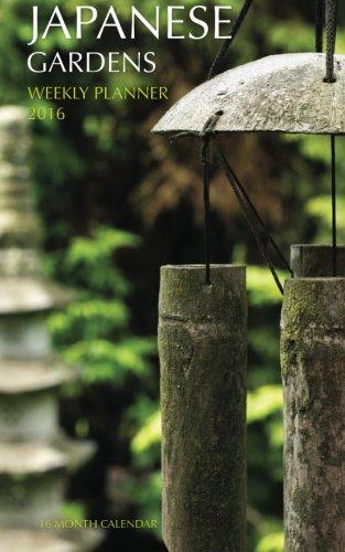 Read Online Japanese Gardens Weekly Planner 2016: 16 Month Calendar pdf