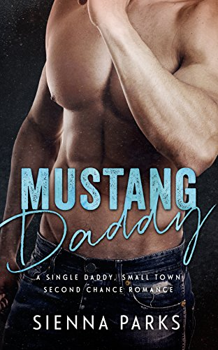 Mustang Daddy - A Single Daddy, Small Town Second Chance -