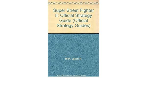 Totally Unauthorized Guide to Super Street Fighter II (Official Strategy Guides) Paperback – August 18, 1994