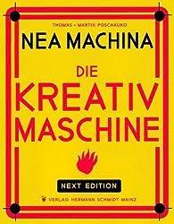 Nea Machina: Die Kreativmaschine. Next Edition. von Martin Poschauko (2013) Gebundene Ausgabe