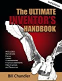 The Ultimate Inventor's Handbook, Bill Chandler, 0963916793