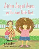 Adeline Abigail Adams & the Giant Bird's Nest