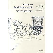 Se déplacer dans lEmpire romain : Approches épigraphiques