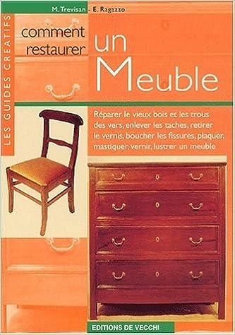 Comment Restaurer Un Meuble (French) Paperback U2013 4 Jun 2006
