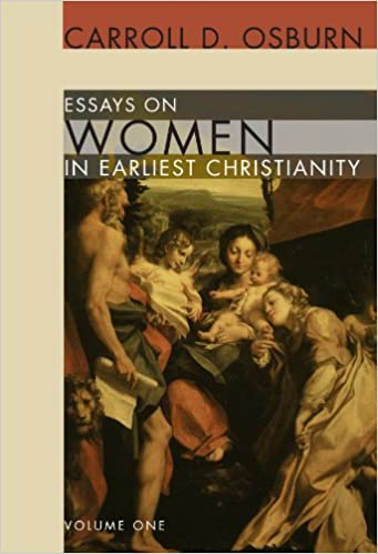 essays on women in earliest christianity volume carroll d essays on women in earliest christianity volume 1 carroll d osburn 9781556355400 com books