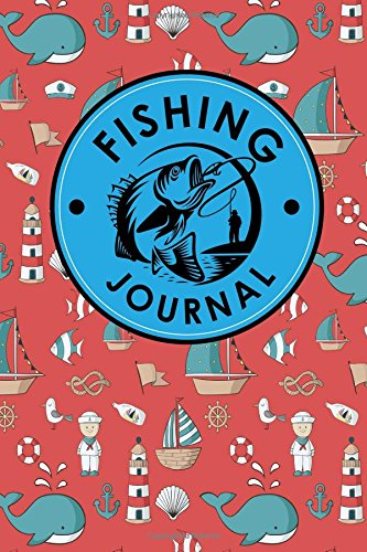 Download Fishing Journal: Big Fish Log, Fishing Journal For Men, Fish Book Paperback, Marine Fish Book, Cute Navy Cover (Fishing Journals) (Volume 56) pdf