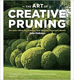 `BETTER` The Art Of Creative Pruning: Inventive Ideas For Training And Shaping Trees And Shrubs (Hardback) - Common. relacion facility entrega harmful Agrokor