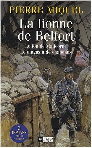La lionne de Belfort ; Le fou de Malicorne ; Le magasin de chapeaux pdf epub