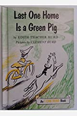 Last One Home Is a Green Pig  (An I Can Read Book) Hardcover