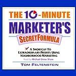 The 10-Minute Marketer's Secret Formula | Tom Feltenstein