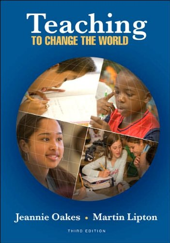J. Oakes's,M. Lipton 's 3rd(third) edition (Teaching To Change The World [Paperback])(2006)