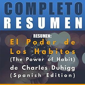 Resumen: El Poder de Los Habitos (The Power of Habit) de Charles Duhigg Audiobook