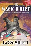 The Magic Bullet: A Locked Room Mystery Featuring Shadwell Rafferty and Sherlock Holmes (Minnesota Mysteries)