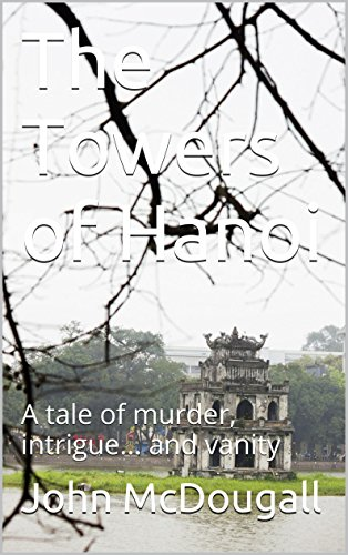 Amazon the towers of hanoi a tale of murder intrigue and the towers of hanoi a tale of murder intrigue and vanity fandeluxe PDF