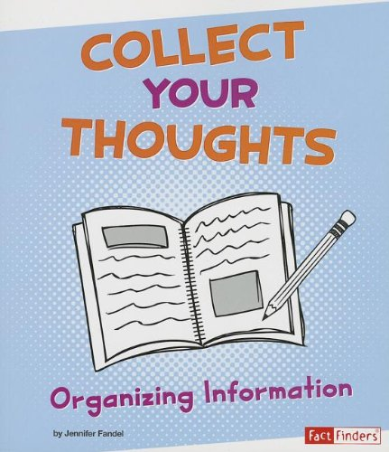 Collect Your Thoughts: Organizing Information (Research Tool Kit)