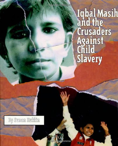 Iqbal Masih and the Crusaders Against Child Slavery by Brand: Henry Holt and Co. (BYR)