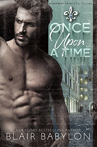 - Once Upon A Time: Billionaires in Disguise: Flicka (Runaway Princess Book 1)