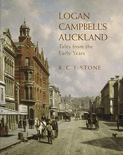 Logan Stone (Logan Campbell's Auckland: Tales from the Early Years)