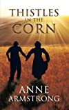 Thistles in the Corn, Anne Armstrong, 1468503367
