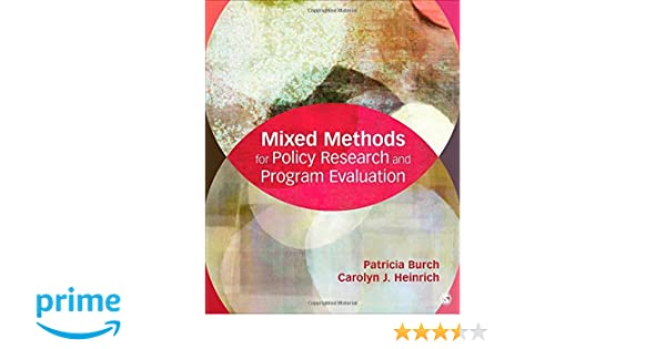 Mixed methods for policy research and program evaluation patricia mixed methods for policy research and program evaluation patricia e burch carolyn j heinrich 9781452276625 amazon books fandeluxe Gallery