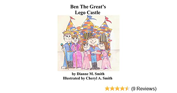 Ben The Greats Lego Castle Kindle Edition By Dianne Smith Cheryl