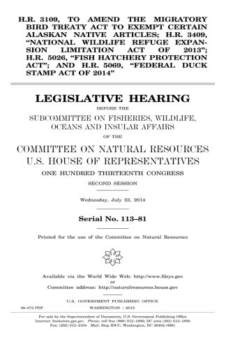 H.R. 3109, to amend the Migratory Bird Treaty Act to exempt certain Alaskan Native articles; H.R. 3409,