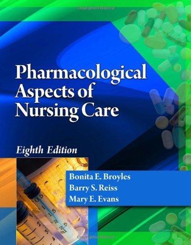 Pharmacological Aspects of Nursing Care by Bonita E. Broyles - Bonita Mall