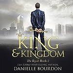 King and Kingdom : Latvala Royals, Book 2 | Danielle Bourdon
