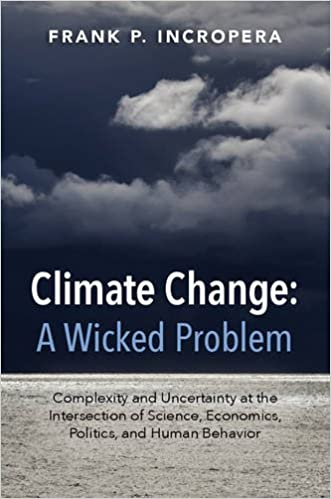 Climate change a wicked problem complexity and uncertainty at the climate change a wicked problem complexity and uncertainty at the intersection of science economics politics and human behavior 1st edition fandeluxe Images
