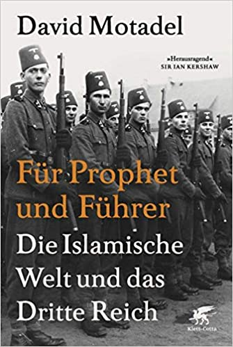 Für Prophet und Führer: Die islamische Welt und das Dritte Reich ...