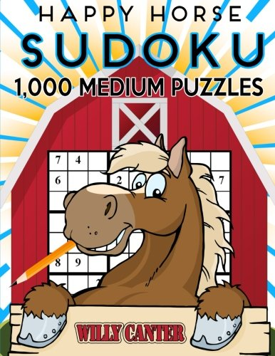 Download Happy Horse Sudoku 1,000 Medium Puzzles: No Wasted Puzzles With Only One Level Of Difficulty (Volume 17) ebook