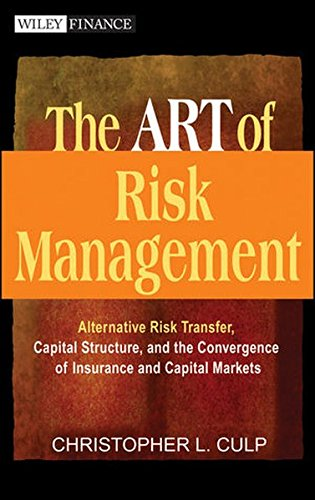 The ART of Risk Management: Alternative Risk Transfer, Capital Structure, and the Convergence of Insurance and Capital Markets