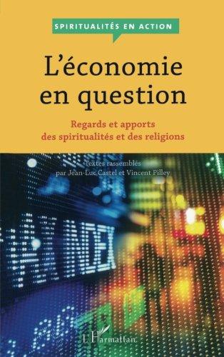 L'économie en question: Regards et apports des spiritualités et des religions (French Edition)