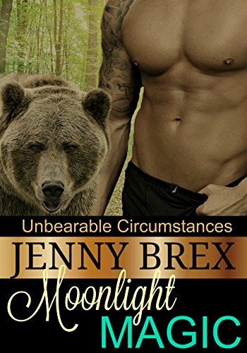 Moonlight Magic (Unbearable Circumstances Book 1) by [Brex, Jenny]