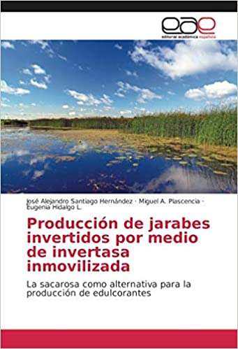 Producción de jarabes invertidos por medio de invertasa ...