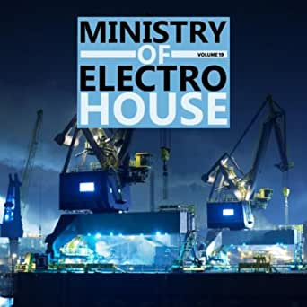 Ministry of Electro House Vol.19 de Various artists en ...
