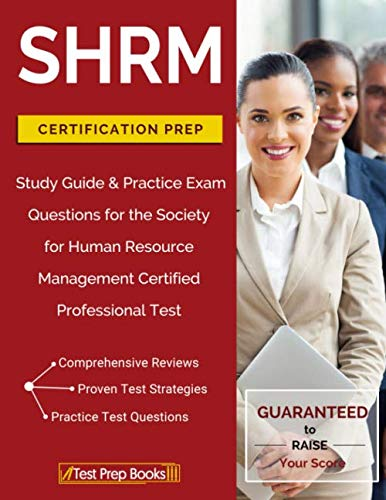 SHRM Certification Prep: Study Guide & Practice Exam Questions for the Society for Human Resource Management Certified Professional Test by Test Prep Books